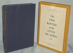 The Two Battles of the Little Big Horn: Carroll, John M. (editor)
