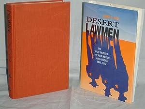 Desert Lawmen, the High Sheriffs of New Mexico and Arizona 1846-1912: Ball, Larry D.