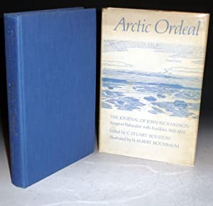 Arctic Ordeal, the Journal of John Richardson Surgeon-Naturalist with Franklin 1820-1822: ...