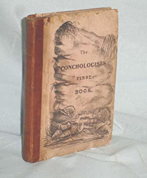 The Conchologist's First Book: a System of Testaceous Malacology Arranged Expressively for the Us...