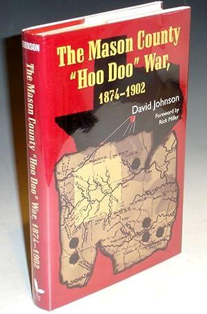 """The Mason County """"Hoo Doo"""" War, 1874-1902: Johnson, David Alan"""