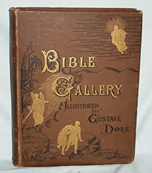 The Bible Gallery [illustrated By Dore]