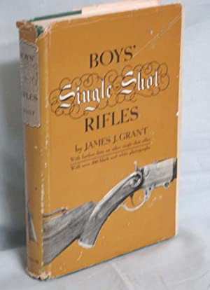 Boy's Single Shot Rifles: Grant, James J.