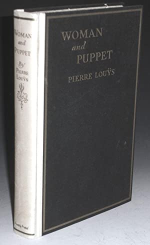 Woman and Puppet: Louys, Pierre