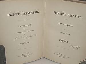 Furst Bismarck Regesten Zu Einer Wissenschaftlichen Biographie des Ersten Deutchen Reichskanzlers ...