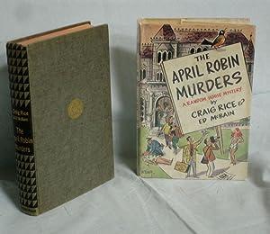 The April Robin Murders: Rice, Craig and Ed mcBain