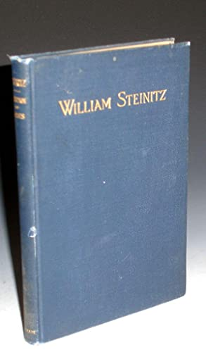 A Memorial to William Steinitz; Containing a Selection of His Games Chronologically Arranged with ...