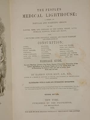 The People's Medical Lighthouse; a Series of Popular and Scientific Essays on the Nature, Uses...
