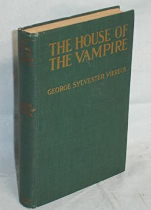 The House of the Vampire: Viereck, George Sylvester