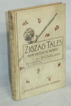 Zigzag Tales from the East to the West: Wilson, H. (Harry) L. (Leon)
