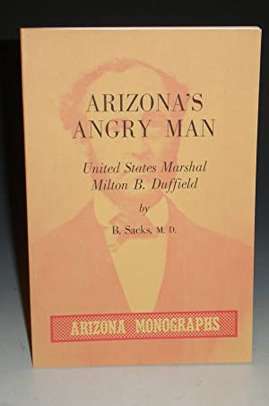 Arizona's Angry Man: United States Marshall Milton B. Duffield. Arizona Monographs, No. 1: ...