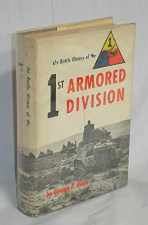 The Battle History of the 1st Armored Division: Howe, George F.