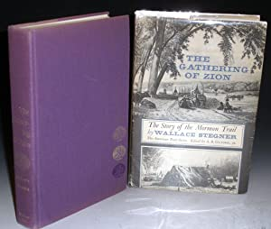 Gathering of Zion, the Story of the Mormon Trail: Stegner, Wallace