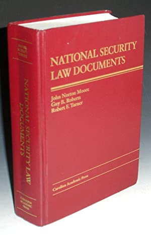 National Security Law Documents: Moore, John Norton, Guy B. Roberts; Robert F. Turner