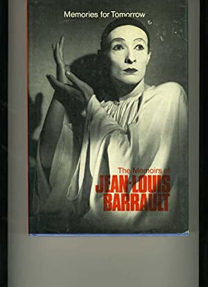 Memories for Tomorrow, the Memoirs of Jean-Louis Barrault: Barrault, Jean-Louis