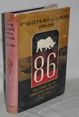 The Ninth Queen's Royal Lancers, 1936-1945; the Story of an Armoured regiment in Battle ...