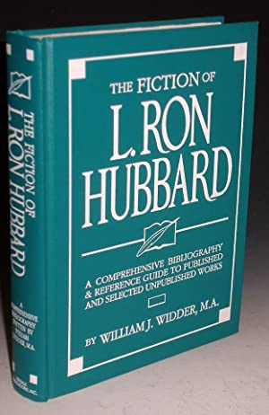 Fiction of L. Ron Hubbard, a Comprehensive Bibliography & Reference Guide to Published and ...