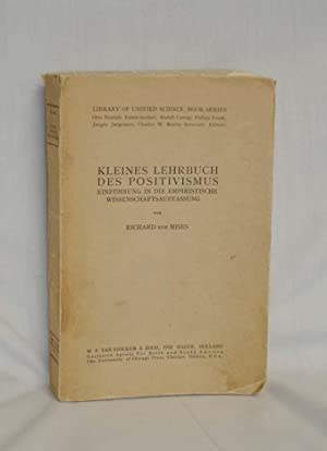 Kleines Lehrbuch Des Postivismmus; einfuehrung in Die Empiristishce Wissenschaftsauffassung: Von ...