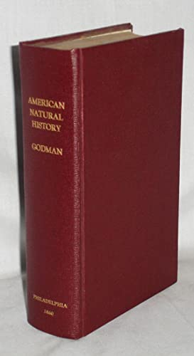 American Natural History (2 Vol in 1) to Which is Added: The Rambles of a Naturalist: Godman, John ...