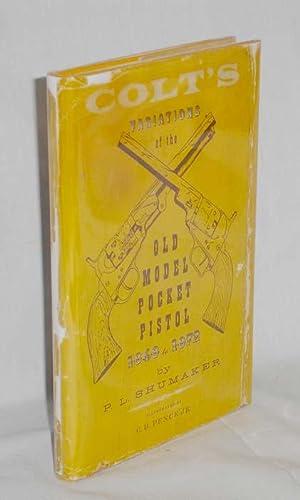 Colt's Variations of the Old Model Pocket Pistol 1848-1872