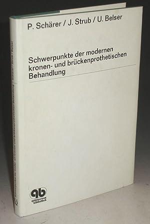 Schwerpunkte Der Modernen kronen- Bruckenprothetischen Behandlung: Scharer, Peter; Jorg R. Strub, U...