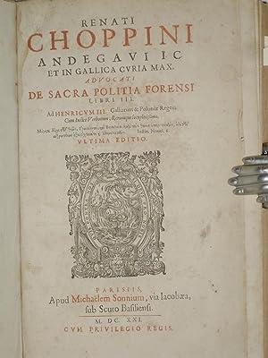 Renati Choppini Andegavi I.C. In Gallica Cvria Max. [Together with] Renati Choppini Andegaviic Et ...
