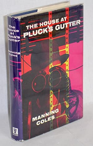 The House at Pluck's Gutter: Coles, Manning (pseud.)
