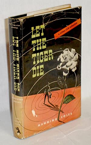 Let the Tiger Die: Coles, Manning (pseud.)