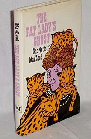 The Fat Lady's Ghost: MacLeod, Charlotte