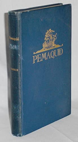 A History of Pemaquid with Sketches of: Parker, Arlita Dodge