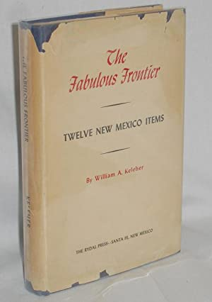 The Fabulous Frontier, Twelve New Mexico Items: Keleher, William A.