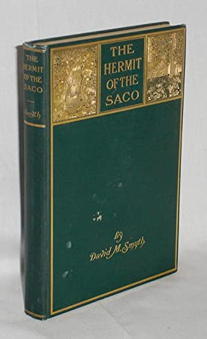 The Hermit of the Saco, Story of The White Mountains: Smyth, David M.