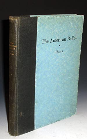 The American Ballet (with an Introduction By Havelock Ellis): Shawn, Ted