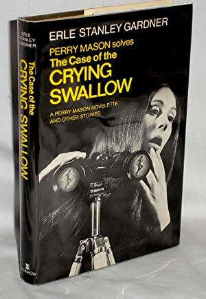 The Case of the Crying Swallow, a Perry Mason Novelette and Other Stories: Gardner, Earl Stanley