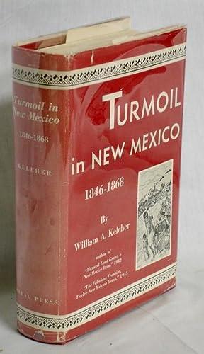 Turmoil in New Mexico, 1846-1868: Keheler, William A.