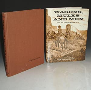Wagons, Mules and Men: How the West Moved Forward (signed By NIck Eggenhofer): Eggenhofer, Nick
