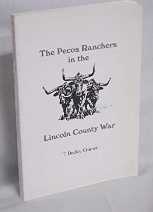 The Pecos Ranchers in the Lincoln County: Cramer, T. Dudley