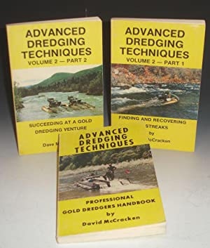 Advance Dredging Techniques: Professional Gold Dredgers Handbook. Finding and Recovering Paystreaks...