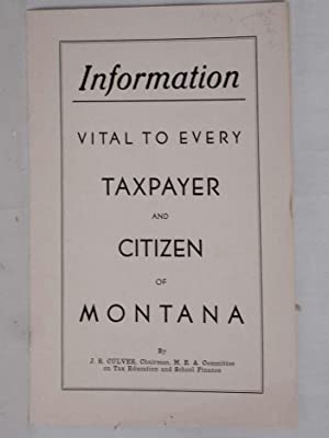 Information to Every Taxpayer and Citizen of Montana: Culver, J.R. (John)