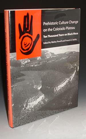 Prehistoric Culture Change on the Colorado Plateau, Ten Thousand Years on Black Mesa: Powell, ...