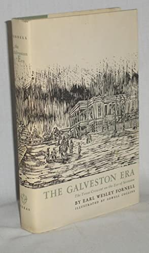 The Galveston Era, the Texas Crescent on the Eve of Secession: Fornell, Earl Wesley