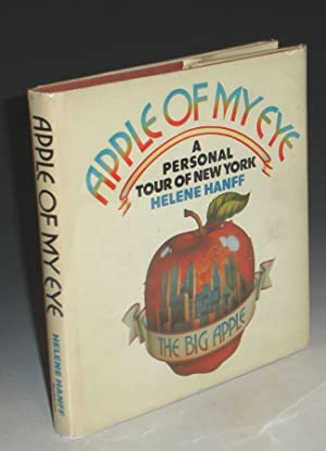 Apple of My Eye; a Personal tour of New York: Hanff, Helene