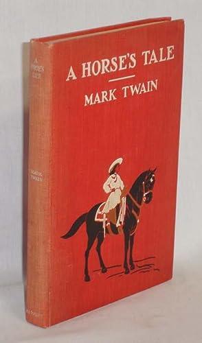 A Horses Tale: Twain, Mark (Samuel Clemens)