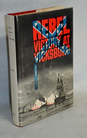 Rebel Victory at Vicksburg (inscribed By the author): Bearss, Edwin C.