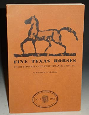 Fine Texas Horse, Their Pedigrees and Performance,: McLean, Malcolm D.