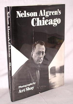 Nelson Algren's Chicago: Algren, Nelson [photographs By Art shay]