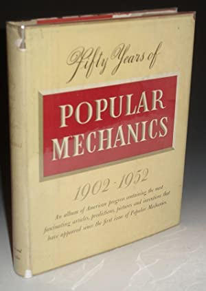 Fifty Years of Popular Mechanics 1902-1951: An: Throm, Edward L.