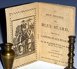 A New History of Blue Beard for the Amusement of Little Jack Beard and His Sisters: Beard, Gaffer ...