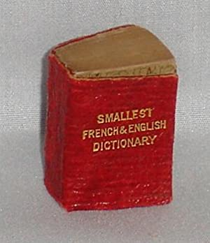 The Smallest French & English Dictionary in the World Containing 5000 Modern and Current Words:...
