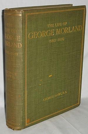 The Life of George Morland (1763-1804): Dawe, George